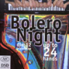 Bolero Night, up to 24 hands, The 12 pianists